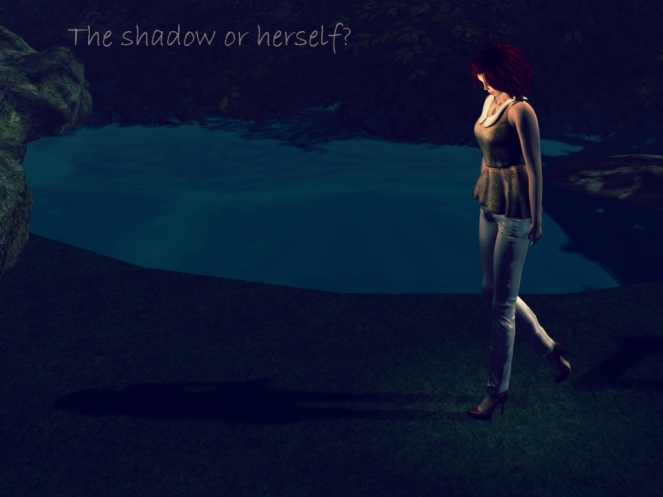 1 Shadow or herself